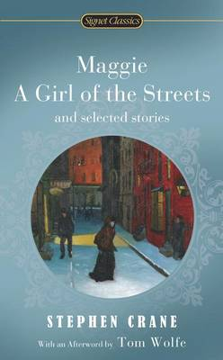 Maggie: A Girl of the Streets and Selected Stories (Paperback)