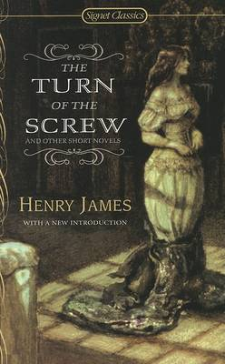 The Turn Of The Screw: And Other Short Novels (Paperback)