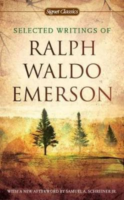 Selected Writings Of Ralph Waldo Emerson (Paperback)