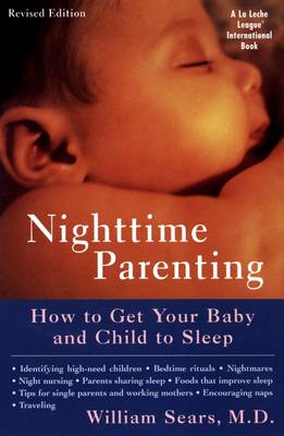 Nighttime Parenting: How to Get Your Baby and Child to Sleep (Paperback)