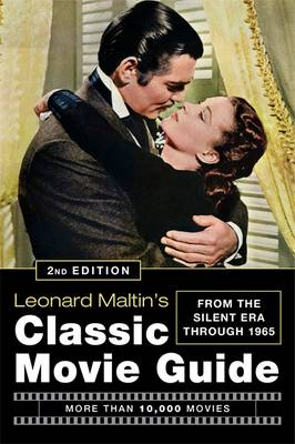 Leonard Maltin's Classic Movie Guide (2nd Edition): From The Silent Era Through 1965 (Hardback)