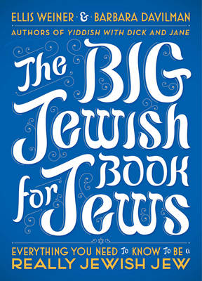 The Big Jewish Book For Jews: Everything You Need to Know to Be a Really Jewish Jew (Hardback)