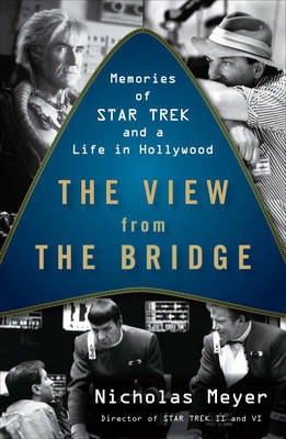 The View From The Bridge: Memories of Star Trek and a Life in Hollywood (Paperback)