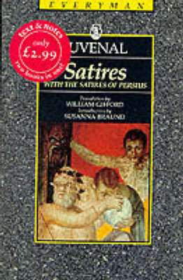 The Satires: with the Satires of Persius - Everyman Ancient Classics (Paperback)