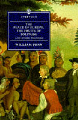 Peace of Europe: The Fruits of Solitude and Other Writings - Everyman (Paperback)