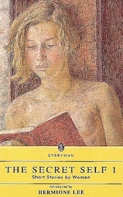 The Secret Self: v. 1: Short Stories by Women (Paperback)
