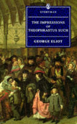 The Impressions of Theophrastus Such - Everyman (Paperback)