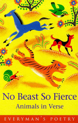 No Beast So Fierce: Poems On Animals - Everyman Poetry No. 60 (Paperback)