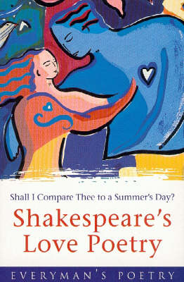 Shall I Compare Thee to a Summers' Day?: Shakespeare's Love Poetry - Everyman Poetry No. 67 (Paperback)
