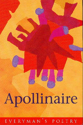 Guillaume Apollinaire - Everyman Poetry No. 75 (Paperback)