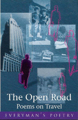 The Open Road: Poems on Travel - Everyman Poetry No. 71 (Paperback)