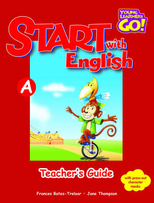 Start with English: Young Learners Go - Start With English A Teacher Guide Teacher's Guide A (Paperback)
