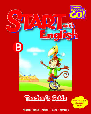 Start with English: Young Learners Go - Start With English B Teacher Guide Teacher's Guide B (Board book)