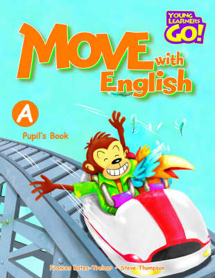 Move with English: Pupil's Book A - Young Learners Go! S. (Paperback)