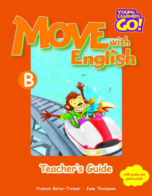 Move with English: Young Learners Go - Move With English B Teacher Guide Teacher's Guide B (Board book)