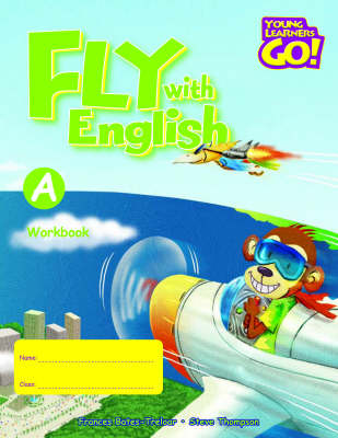 Fly with English: Young Learners Go - Fly With English A Workbook Workbook A (Board book)
