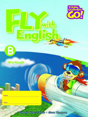 Fly with English: Young Learners Go - Fly With English B Workbook Workbook B (Board book)