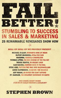 Fail Better!: The World's Worst Marketers and What We Can Learn from Them (Paperback)