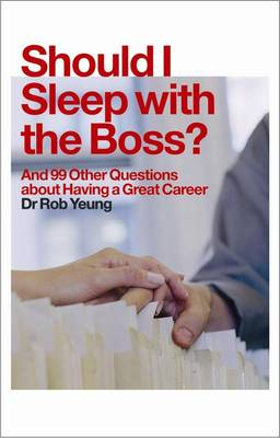 Should I Sleep with the Boss?: And 99 Other Questions About Having a Great Career (Paperback)