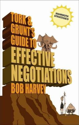 Tork and Grunt's Guide to Effective Negotiation (Paperback)