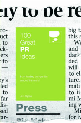 100 Great PR Ideas: From Leading Companies Around the World - 100 Great Ideas (Paperback)
