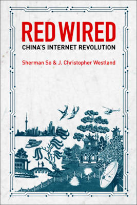 Red Wired: China's Internet Revolution (Paperback)