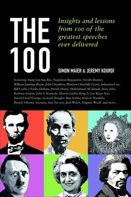 The 100: Insights and Lessons from 100 of the Greatest Speakers and Speeches Ever Delivered (Paperback)