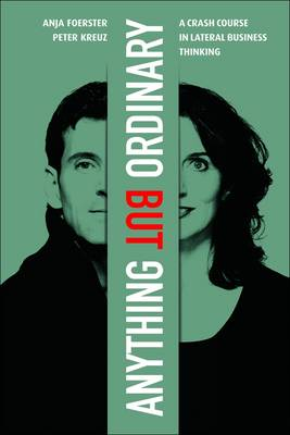 Anything But Ordinary: A Crash Course in Lateral Thinking (Hardback)