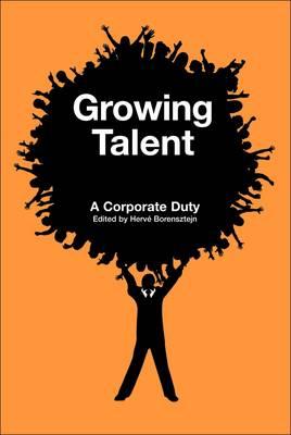 Growing Talent: A Corporate Duty (Hardback)