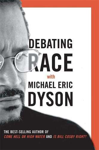 Debating Race: with Michael Eric Dyson (Hardback)