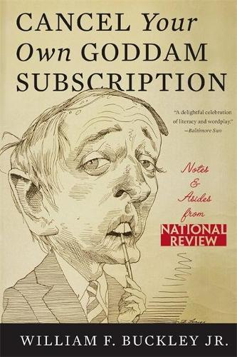 Cancel Your Own Goddam Subscription: Notes and Asides from National Review (Paperback)