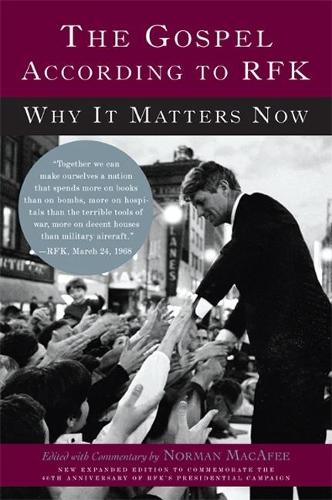 The Gospel According to RFK: Why It Matters Now: New Expanded Edition (Paperback)