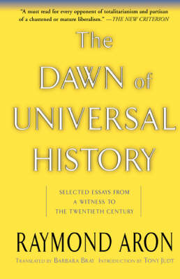 The Dawn Of Universal History: Selected Essays From A Witness To The Twentieth Century (Paperback)