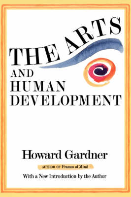 The Arts And Human Development: With A New Introduction By The Author (Paperback)