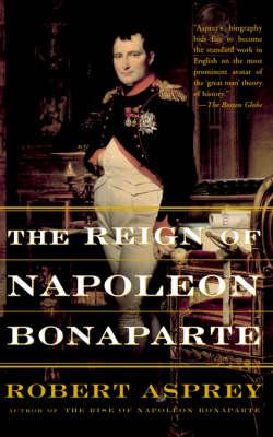 The Reign Of Napoleon Bonaparte (Paperback)