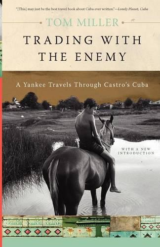 Trading with the Enemy: A Yankee Travels Through Castro's Cuba (Paperback)
