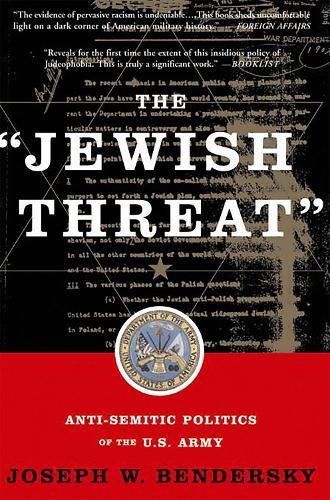 The Jewish Threat: Anti-Semitic Politics Of The U.S. Army (Paperback)