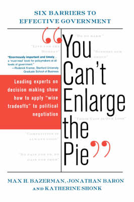 You Can't Enlarge The Pie: Six Barriers To Effective Government (Paperback)