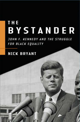 The Bystander: John F. Kennedy and the Struggle for Black Equality (Paperback)