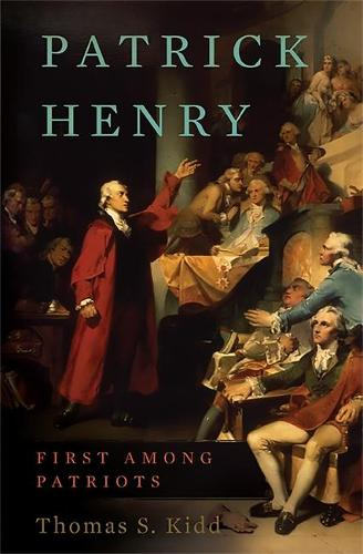 Patrick Henry: First Among Patriots (Hardback)