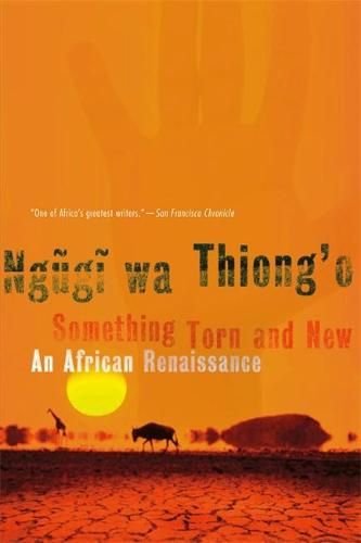 Something Torn and New: An African Renaissance (Paperback)