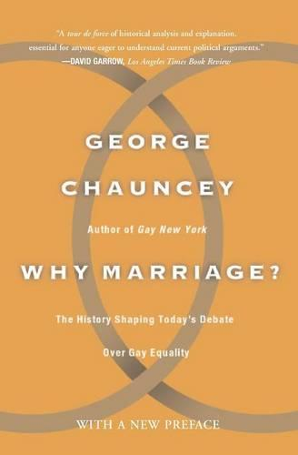Why Marriage: The History Shaping Today's Debate Over Gay Equality (Paperback)