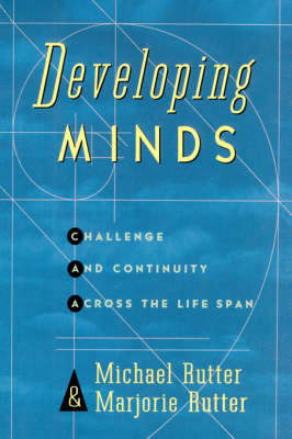Developing Minds: Challenge And Continuity Across The Lifespan (Hardback)