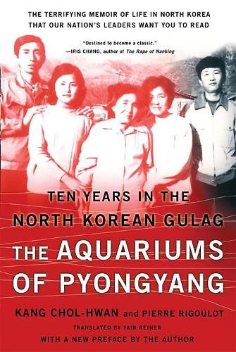 The Aquariums of Pyongyang: Ten Years in the North Korean Gulag (Paperback)