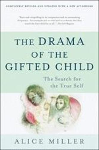 The Drama of the Gifted Child: The Search for the True Self (Anniversary Edition) (Hardback)