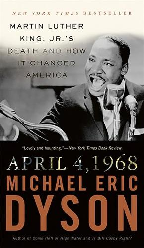 April 4, 1968: Martin Luther King, Jr.'s Death and How it Changed America (Paperback)