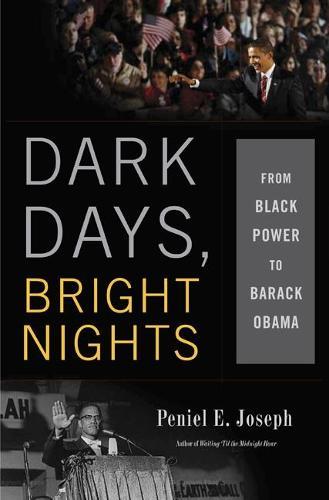 Dark Days, Bright Nights: From Black Power to Barack Obama (Hardback)