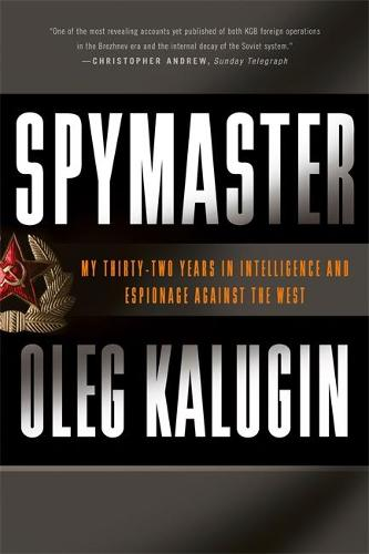 Spymaster: My Thirty-two Years in Intelligence and Espionage Against the West (Paperback)