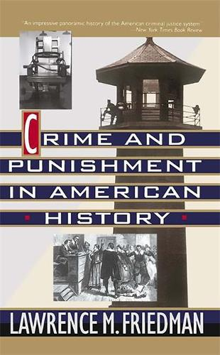 Crime And Punishment In American History (Paperback)