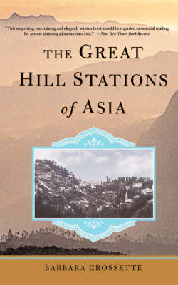 The Great Hill Stations Of Asia (Paperback)